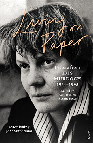 9780099570158: Living on Paper: Letters from Iris Murdoch 1934-1995