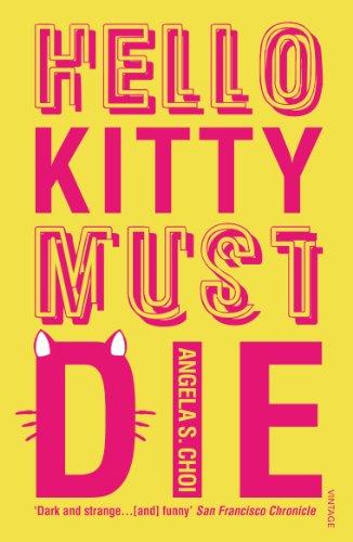 9780099570493: Hello Kitty Must Die