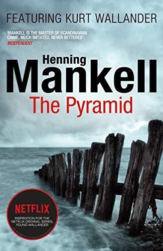 9780099571780: The Pyramid: Kurt Wallander