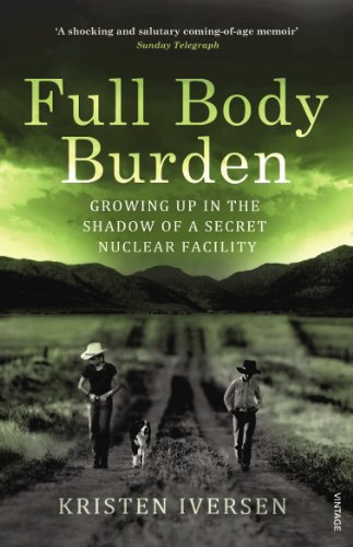 9780099571858: Full Body Burden: Growing Up in the Shadow of a Secret Nuclear Facility