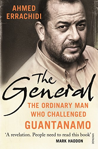 9780099572299: The General: The ordinary man who challenged Guantanamo