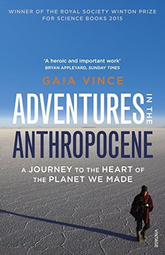 9780099572497: Adventures in the Anthropocene: A Journey to the Heart of the Planet We Made