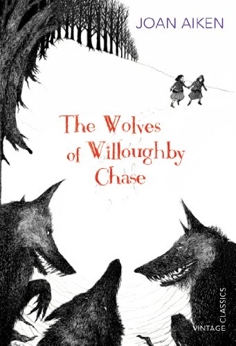 9780099572879: The Wolves of Willoughby Chase (Vintage Childrens Classics)