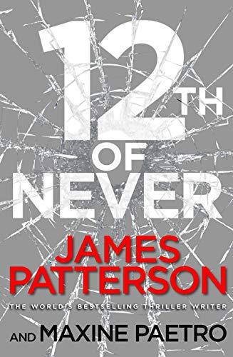 9780099574255: 12th of Never: (Women's Murder Club 12)