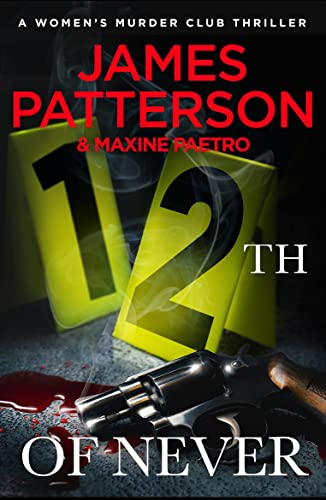 9780099574255: 12th of Never: (Women's Murder Club 12)