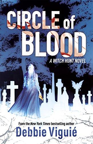Circle of Blood: A Witch Hunt Novel (Witch Hunt Trilogy 3): Viguie, Debbie