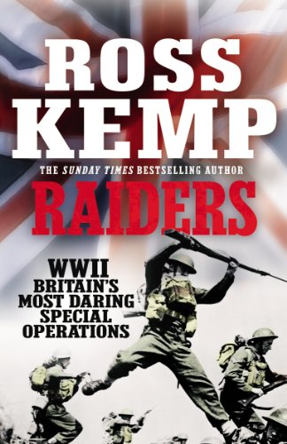 9780099574774: Raiders: WWII Britain's Most Daring Special Operations