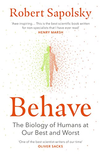 9780099575061: Behave: The Biology of Humans at Our Best and Worst