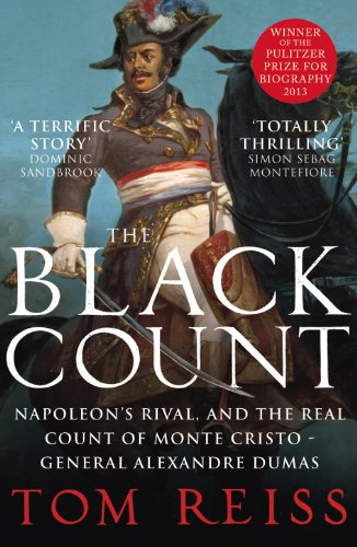 9780099575139: The Black Count: Glory, Revolution, Betrayal and the Real Count of Monte Cristo