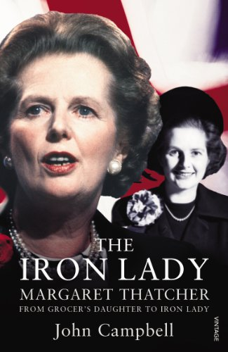 9780099575160: The Iron Lady: Margaret Thatcher: Grocer's Daughter to Iron Lady