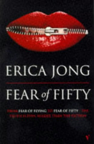 9780099576518: Fear of Fifty: A Mid-life Memoir
