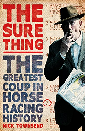 9780099576587: The Sure Thing: The Greatest Coup in Horse Racing History