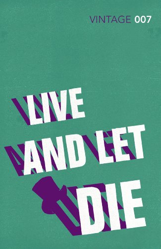 9780099576860: Live and Let Die: James Bond 007 (Vintage Classics)