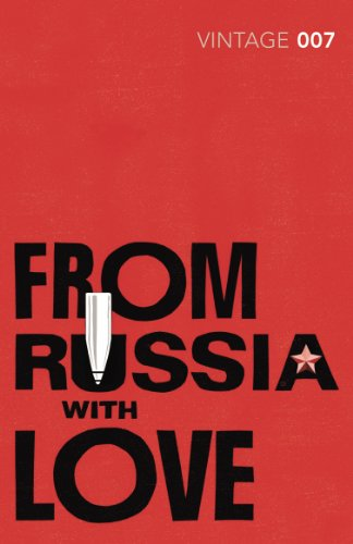 9780099576891: From Russia with Love: James Bond 007 (Vintage Classics)