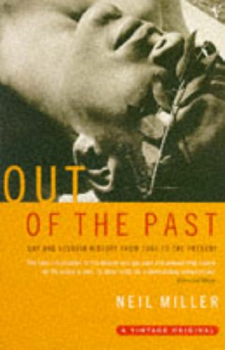 9780099576914: Out of the Past: Gay and Lesbian History from 1869 to the Present