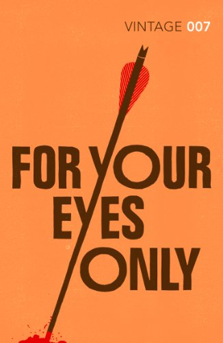9780099576945: For Your Eyes Only: James Bond 007 (Vintage Classics)