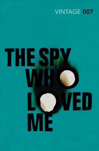 9780099576969: The Spy Who Loved Me: James Bond 007 (Vintage Classics)