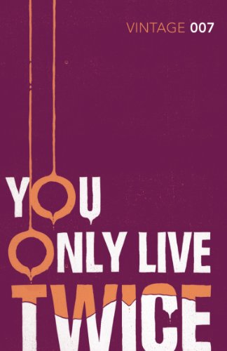 9780099576983: You Only Live Twice (Vintage Classics) (James Bond 007)