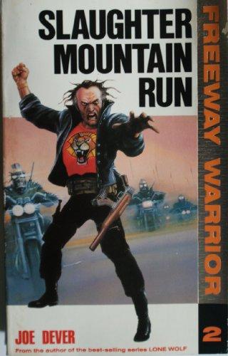 9780099577102: Slaughter Mountain Run (Freeway Warrior)