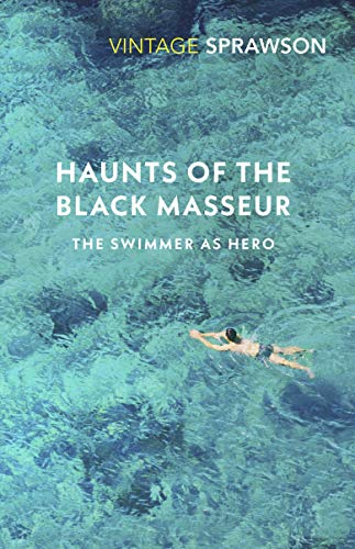 9780099577249: Haunts Of The Black Masseur: The Swimmer as Hero