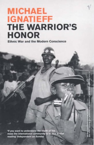 9780099577416: The Warrior's Honour: Ethnic War and the Modern Consciousness