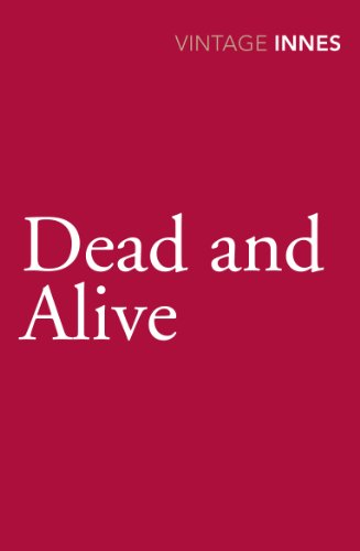 9780099577799: Dead and Alive