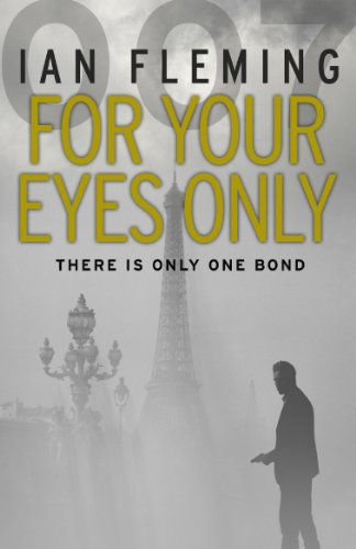 9780099577980: For Your Eyes Only: James Bond 007
