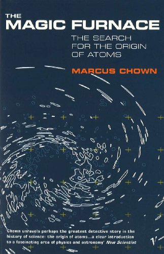 9780099578017: The Magic Furnace: The Search for the Origins of Atoms