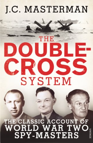 The Double-Cross System: The Classic Account of World War Two Spy-Masters: Masterman, Sir John