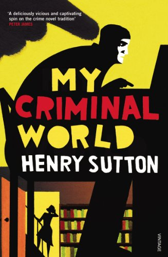 9780099578567: My Criminal World