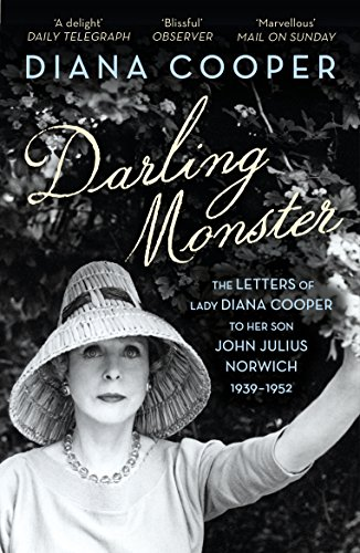 9780099578598: Darling Monster: The Letters of Lady Diana Cooper to her Son John Julius Norwich 1939-1952