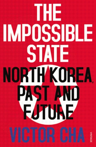 9780099578659: The Impossible State: North Korea, Past and Future