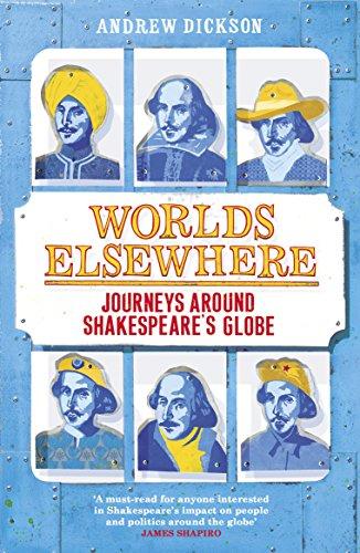 9780099578956: Worlds Elsewhere: Journeys Around Shakespeare's Globe