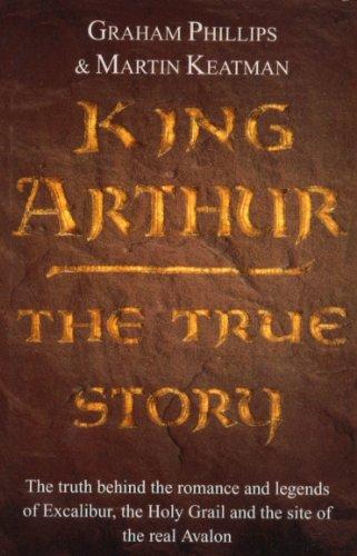 9780099579557: King Arthur: The True Story