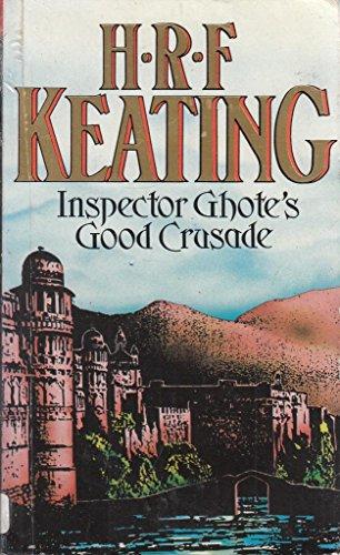 9780099579700: Inspector Ghote's Good Crusade