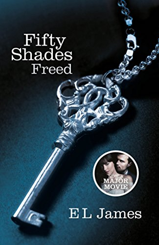 Fifty Shades Freed: Book 3 of the: E L James