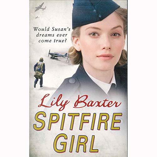 9780099580393: LILY BAXTER SPITFIRE GIRLS