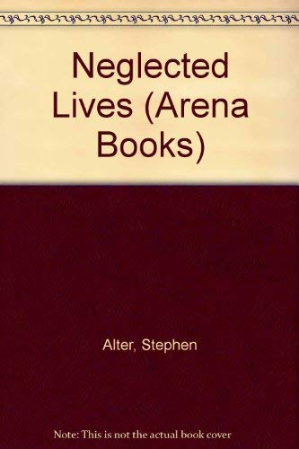 9780099581208: Neglected Lives (Arena Books)