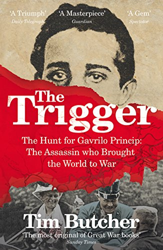 9780099581338: The Trigger: Hunting the Assassin Who Brought the World to War