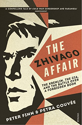 9780099581345: The Zhivago Affair: The Kremlin, the CIA, and the Battle over a Forbidden Book
