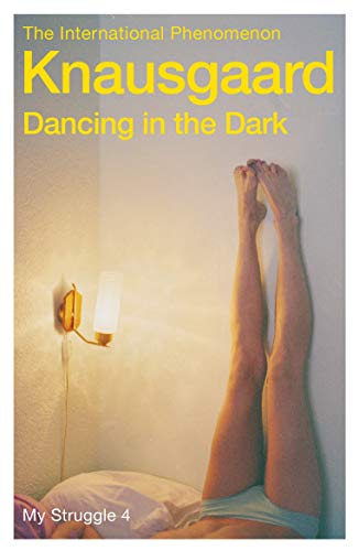 9780099581529: Dancing in the Dark: My Struggle, Book 4 (Knausgaard)