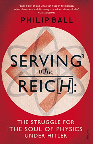 9780099581642: Serving the Reich: The Struggle for the Soul of Physics under Hitler