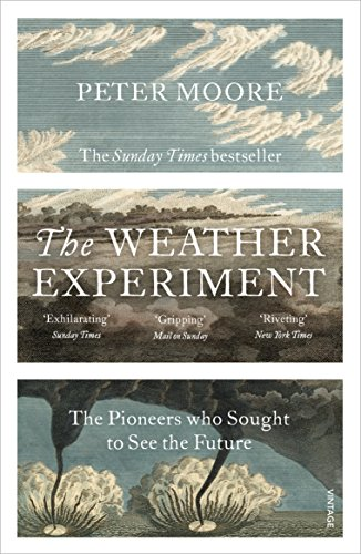 9780099581673: The Weather Experiment: The Pioneers who Sought to see the Future