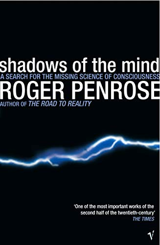 9780099582113: Shadows Of The Mind: A Search for the Missing Science of Consciousness [Lingua inglese]