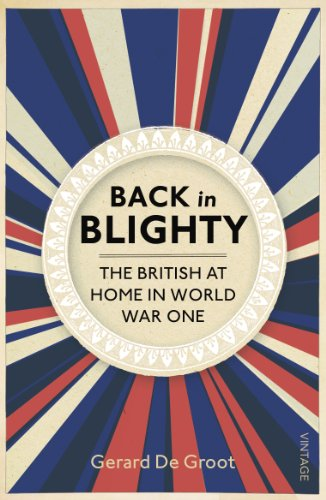 9780099582229: Back in Blighty: The British at Home in World War One
