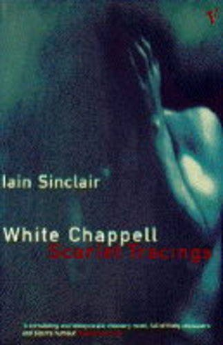 9780099582410: White Chappell, scarlet tracings