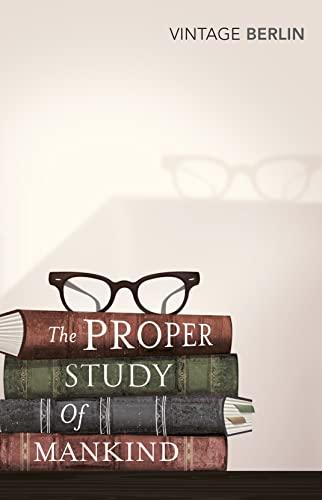 9780099582762: The Proper Study of Mankind
