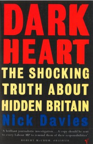 9780099583011: Dark Heart: The Shocking Truth About Hidden Britain