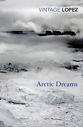 9780099583455: Arctic Dreams