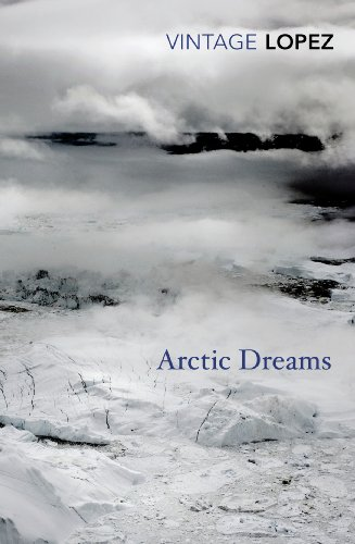 9780099583455: Arctic Dreams: Imagination and Desire in a Northern Landscape